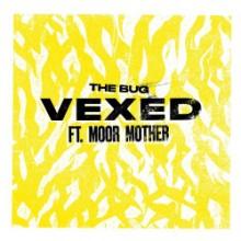 The Bug & Moor Mother - Vexed (Ninja Tune)