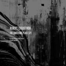 Albert Chiovenda - The Dwelling Place Lp  (Affekt)