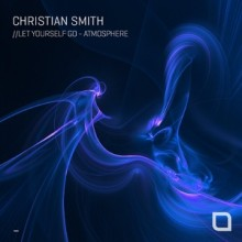 Christian Smith - Let Yourself Go / Atmosphere (Tronic)