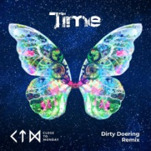 Close To Monday - Time (Dirty Doering Remix) (Distrokid)