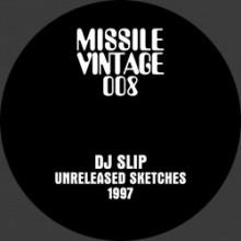 DJ Slip - Unreleased Sketches - 1997 (Missile)