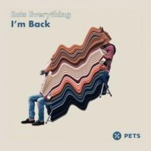 Eats Everything - I'm Back EP (Pets)