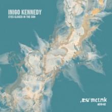Inigo Kennedy - Eyes Closed in the Sun (Asymmetric)