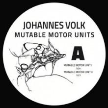 Johannes Volk - Mutable Motor Units (Eternal Friction)