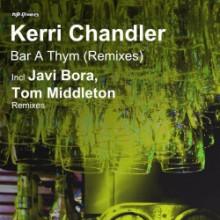 Kerri Chandler - Bar A Thym (Remixes) (Nite Grooves)