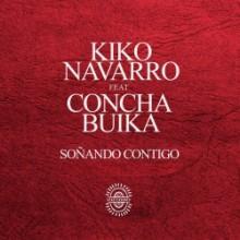 Kiko Navarro & Concha Buika & Yotam Avni - Soñando Contigo (Afroterraneo Music)