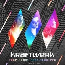 Kraftwerk - Tone Float Beat-Club 1971 (Cult Legends)