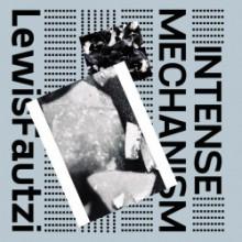 Lewis Fautzi - Intense Mechanism EP (PoleGroup)