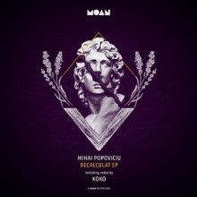 Mihai Popoviciu - Recalculat EP (Moan)