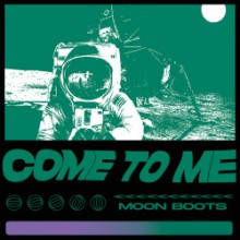 Moon Boots - Come To Me (Pure Moons)