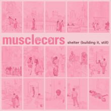 Musclecars - Shelter (Building It, Still) (Coloring Lessons)
