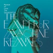 Museum Of Love - The Conversation (The Emperor Machine Remixes) (Skint)