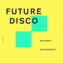 Musumeci - Discomagico (Extended Mixes) (Future Disco)