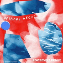 Orlando Weeks - Big Skies, Silly Faces (Roosevelt Remix) (Play It Again Sam)