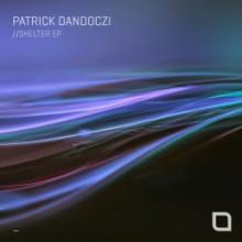 Patrick Dandoczi - Shelter EP (Tronic)