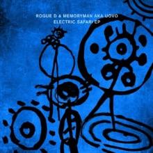 Rogue D, Memoryman Aka Uovo - Electric Safari EP (Crosstown Rebels)