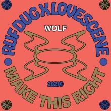 Ruf Dug x Lovescene - Make This Right (Wolf Music)