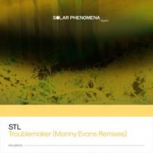 STL - Troublemaker (Manny Evans Remixes) (Solar Phenomena)