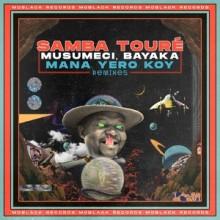 Samba Touré, Musumeci, Bayaka (IT) - Mana Yero Koy Remixes (MoBlack)