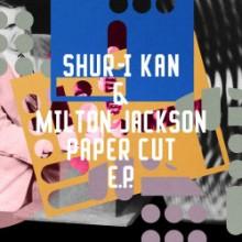 Shur-I-Kan & Milton Jackson - Paper Cut (Freerange)