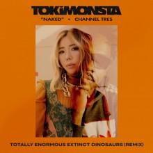 TOKiMONSTA - Naked (Totally Enormous Extinct Dinosaurs Remix) (Young Art)