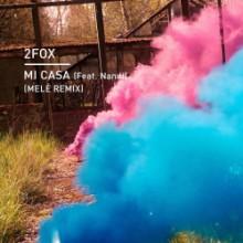 2fox & Nandi - Mi Casa (Melé Remix) (Knee Deep In Sound)