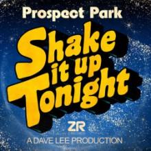 Prospect Park & Dave Lee - Shake It Up Tonight (Z)