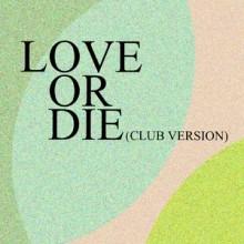 Dapayk Solo - Love Or Die (Club Version) (Sonderling Berlin)