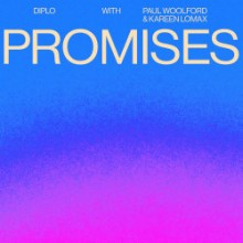 Diplo & Paul Woolford & Kareen Lomax - Promises (Ministry Of Sound)