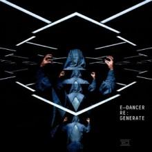 E-Dancer, Kevin Saunderson - ReGenerate (Drumcode)