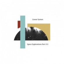 Linear System - Space Explorations Part 111 (Edit Select)