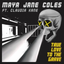 Maya Jane Coles & Claudia Kane - True Love to the Grave (CAYAM Remix)