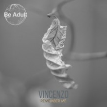 Vincenzo - Remember Me (Be Adult Music)